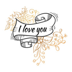 ribbon lettering flowers black outline on white background. I love you. pink flowers, green leaves.with gold elements