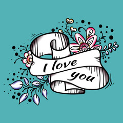 ribbon lettering flowers black outline on blue background. I love you. pink flowers, green leaves. Use postcard, print, t-shirt.