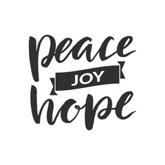 "Hand drawn word. Brush pen lettering with phrase "" peace joy hope """