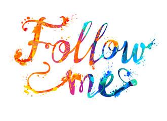 Follow me. Hand written doodle splash paint inscription