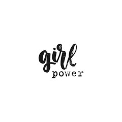 Vector hand drawn illustration. Phrases Girl power, lettering. Idea for poster, postcard.