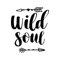 Boho Style Lettering quotes and hand drawn elements. Wild and free, free spirit, wild soul phrases. Vector illustration.