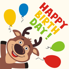 Happy birthday! Greeting card with funny deer and balloons in cartoon style.