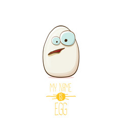 white egg cartoon characters isolated on white background. My name is egg vector concept illustration. funky farm food or easter character with eyes