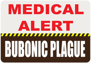 Sign Medical Alert - Bubonic plague