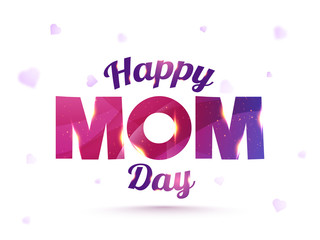 Stylish text Happy Mom Day. Mother's Day celebration concept.