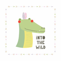 Hand drawn vector illustration of a cute funny tribal crocodile with feathers, lettering quote Into the wild. Isolated objects. Scandinavian style flat design. Concept for children print.