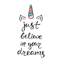 Just believe in your dreams inspirational quote about unicorn.