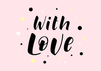 Hand drawn lettering phrase With Love