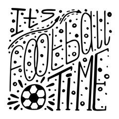 Monochrome hand-drawn lettering about football. Sports competitions.
