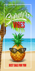Summer vibes lettering in frame with sea beach and pineapple in sunglasses. Summer offer or sale advertising design. Handwritten and typed text, calligraphy. For leaflet, brochure, poster or banner.