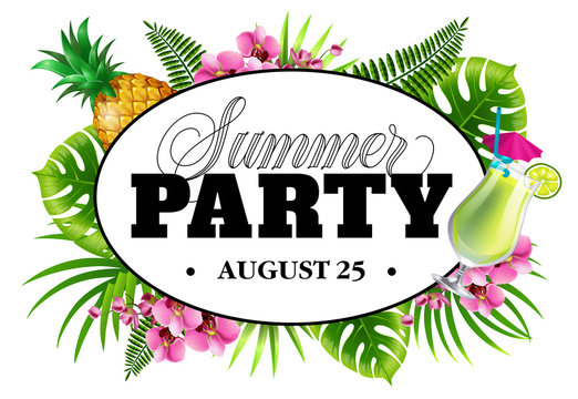 Summer party august twenty five invitation design with palm leaves, flowers, pineapple and cocktail. Typed and calligraphic text in oval, frame can be used for posters, banners, flyers
