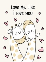 Two cute flat giraffes. Love me like I love you vector cartoon illustration poster