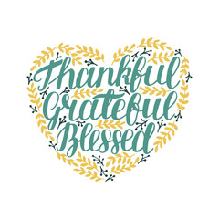 Hand lettering Thankful, grateful, blessed in shape of heart with leaves