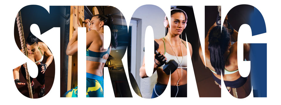 Collage of strong powerful attractive young woman inside of word strong, strength exercises, weights, rope climbing