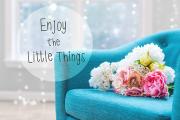 Enjoy The Little Things message with flower bouquets with turquoise chair