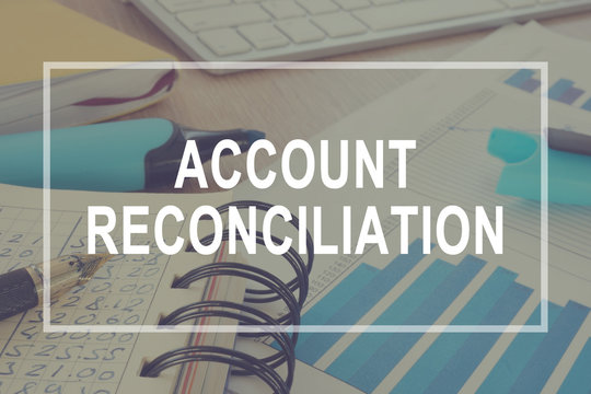 Account reconciliation. Office desk with business documents.