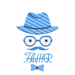 A man with a mustache in a hat and glasses. Greeting card for Father's Day. Hand lettering.