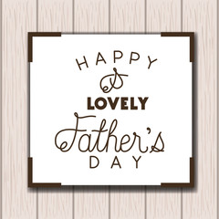 happy fathers day card with wooden background vector illustration design