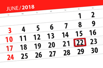 Calendar planner for the month, deadline day of the week, friday, 2018 june 22