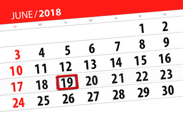 Calendar planner for the month, deadline day of the week, tuesday, 2018 june 19