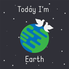 """Vector Earth with doves illustration with """"Today I'm Earth"""" caption on dark background"""