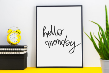 Hello monday. Office desk.