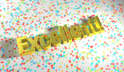 Excellent! Celebrated in gold 3D text.