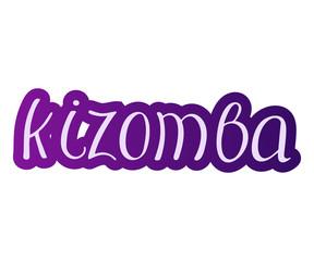 Pair dance kizomba. Music Vector illustration Lettering