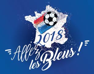 allez les bleus - coupe du monde de football 2018