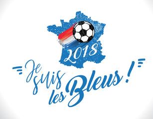 Je suis les bleus - coupe du monde 2018 de football