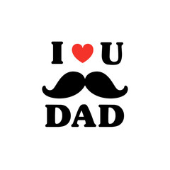 Father's day greeting card vector illustration. Typography of I love you dad