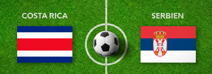 Fußball - Costa Rica gegen Serbien
