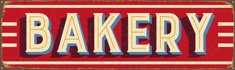 Vintage Style Vector Metal Sign - BAKERY - Grunge effects can be easily removed for a brand new, clean design.