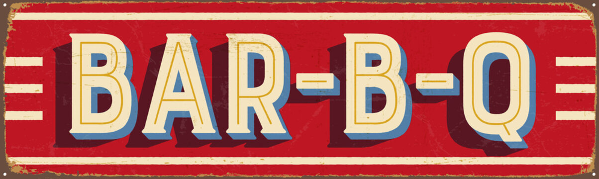 Vintage Style Vector Metal Sign - BAR-B-Q - Grunge effects can be easily removed for a brand new, clean design.