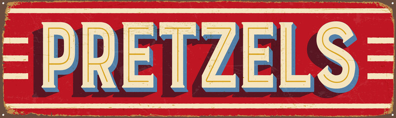 Vintage Style Vector Metal Sign - PRETZELS - Grunge effects can be easily removed for a brand new, clean design.