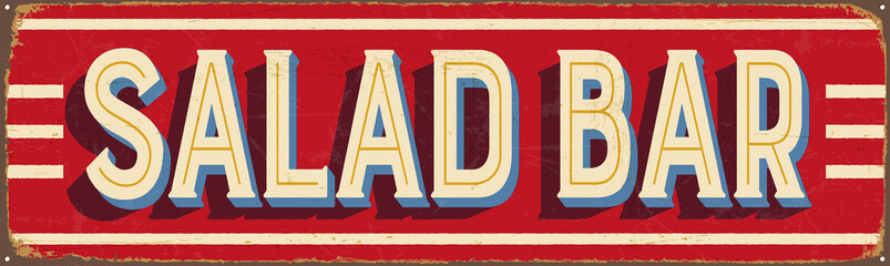 Vintage Style Vector Metal Sign - SALAD BAR - Grunge effects can be easily removed for a brand new, clean design.