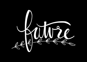 Hand lettering  with phrase Future text.