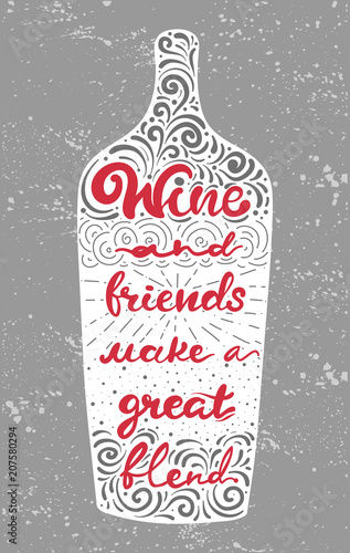 Conceptual Art Vector Illustration Of Lettering Phrase Quote Wine Stunning Quote About Great Friends And Wine