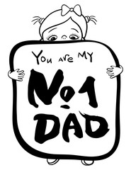 Happy father's day greeting card. A child congratulates his father. Vector linear illustration with lettering. Calligraphy phrase You are my number one dad