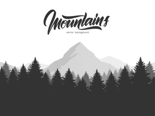 Vector illustration: Graphic mountains landscape with pine forest and hand drawn calligraphic lettering of Mountains.