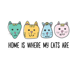 Home is where my cats are quote. Modern t-shirt print design. Handwritten phrase. Inspiration graphic design typography element. Cute simple vector sign