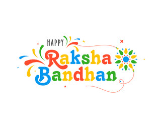 Rakhi with colorful text Raksha Bandhan, Indian brother and sister festival Raksha Bandhan concept.
