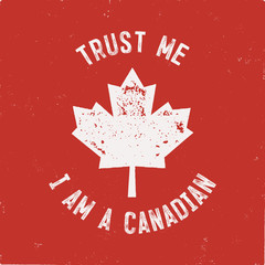 Trust Me I m a Canadian T-Shirt. Happy Canada Day or Sports Supporters Gift Tee. Distressed Maple Leaf with text. Read and White National Colors. Stock