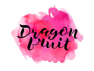 handwritten lettering Dragon fruit. Black inscription on abstract pink watercolor blotch. Bright lettering design for print, posters, postcard, banner, invitation, sticker. Vector illustration EPS10