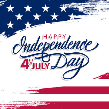 4th of July greeting card with brush stroke background in United States national flag colors and hand lettering text Happy Independence Day. Vector illustration.