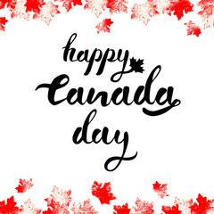 Happy Canada Day hand drawn black lettering with mapple leaves on top and bottom