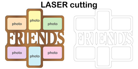 Frame for photos with inscription 'Friends' for laser cutting. Collage of photo frames. Template laser cutting machine