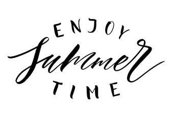 Enjoy Summer Time lettering. Handwritten modern calligraphy, brush painted letters. Vector illustration. Template for T-shirt, decor, greeting card, poster or photo overlay