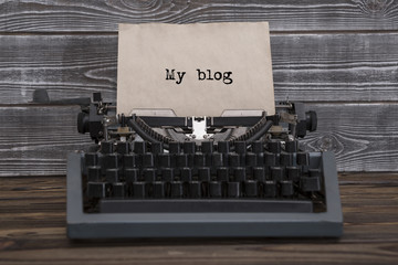 My blog, text typed on vintage typewriter. Old paper, a retro thing. for writers or poets page.